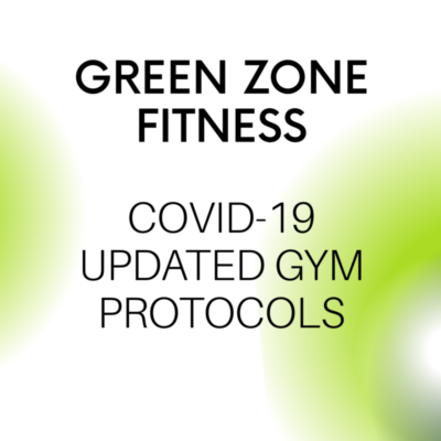 Green Zone Fitness Covid 19 Updated Gym Protocols